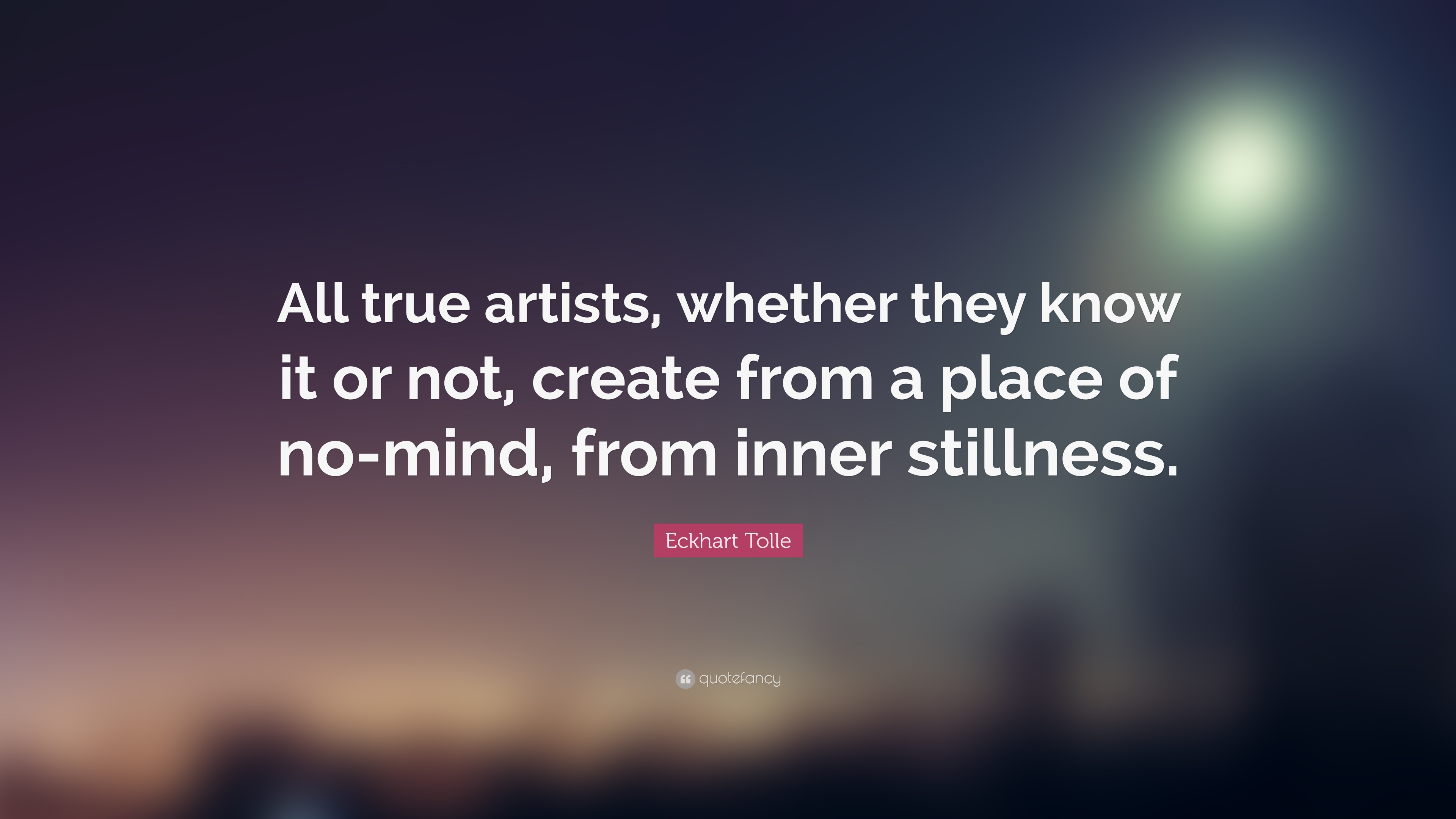 140001-Eckhart-Tolle-Quote-All-true-artists-whether-they-know-it-or-not